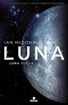 Descarga gratuita de libros de texto de audio. LUNA NUEVA (LUNA I) de IAN MCDONALD 9788466659338 MOBI CHM en español