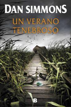 Descarga gratuita de la base de datos de libros. UN VERANO TENEBROSO 9788466664738 (Spanish Edition) de DAN SIMMONS