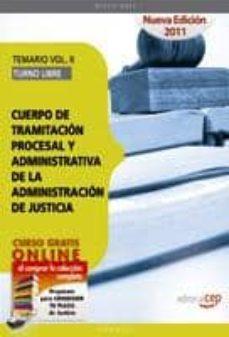 Followusmedia.es Cuerpo De Tramitacion Procesal Y Administrativa De La Administrac Ion De Justicia. Turno Libre. Temario Vol. Ii(6ª Ed.) Image