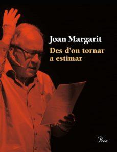 des d'on tornar a estimar (ebook)-joan margarit-9788475885438