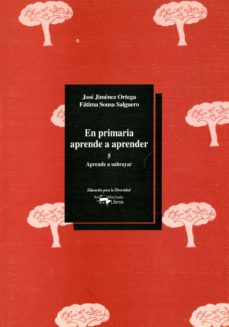 en primaria aprende a aprender 5: aprende a subrayar-jose jimenez ortega-fatima sousa salguero-9788477742838