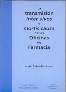 Libros para descargar al iPad 2. LA TRANSMISION INTER VIVOS Y MORTIS CAUSA DE LAS OFICINAS DE FARM ACIA