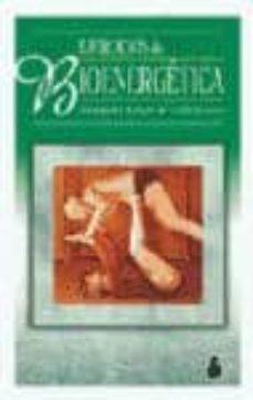ejercicios de bioenergetica (2ª ed.)-alexander lowen-leslie lowen-9788478083138