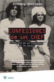 confesiones de un chef: aventuras en el trasfondo de la cocina-anthony bourdain-9788478713738