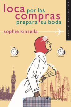loca por las compras prepara su boda-sophie kinsella-9788478888238