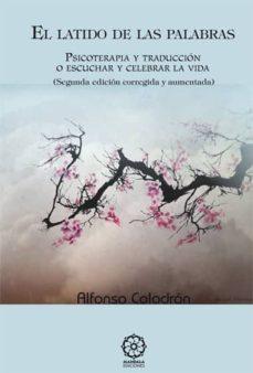 Viamistica.es El Latido De Las Palabras: Psicoterapia Y Traduccion O Escuchar Y Celebrar La Vida (2ª Ed.) Image