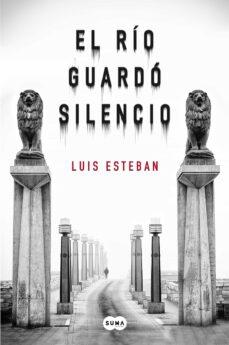 Descarga de libros de texto de libros electrónicos EL RIO GUARDO SILENCIO de LUIS ESTEBAN 9788483659038 PDB ePub iBook (Spanish Edition)
