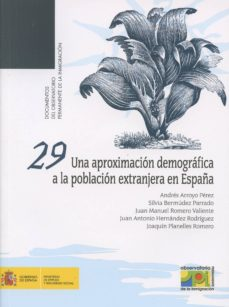 UNA APROXIMACION DEMOGRAFICA A LA POBLACION EXTRANJERA EN ESPAÑA - ANDRES ARROYO PEREZ   Triangledh.org