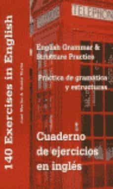 cuaderno de ejercicios en ingles, practica de gramatica y estruct uras: english grammar and structure practice (3ª ed.)-jose merino-susan taylor-9788486623838