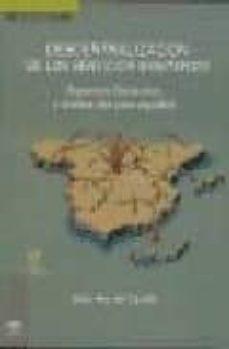 Gratis para descargar libros electrónicos. DESCENTRALIZACION DE LOS SERVICIOS SANITARIOS: ASPECTOS GENERALES Y ANALISIS DEL CASO ESPAÑOL PDB