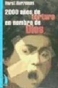 Permacultivo.es 2000 Años De Tortura En Nombre De Dios: La Historia De La Gran Cr Ueldad Religiosa Image