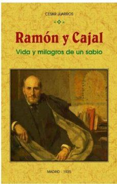 Descargas gratuitas de audiolibros RAMON Y CAJAL: VIDA Y MILAGROS DE UN SABIO (ED. FACSIMIL) (Literatura española)