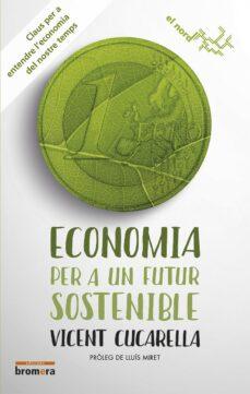 Descargar ECONOMIA PER A UN FUTUR SOSTENIBLE gratis pdf - leer online