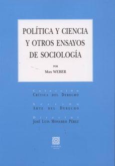 politica y ciencia y otros ensayos de sociologia-max weber-9788490450338