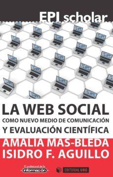 la web social como nuevo medio de comunicación y evaluación científica (ebook)-9788490649138