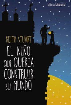 el niño que quería construir su mundo (ebook)-stuart keith-9788491046738