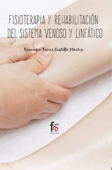 Descargar libros online gratis mp3 FISIOTERAPIA Y REHABILITACION DEL SISTEMA VENOSO Y LINFATICO  de FRANCISCO JAVIER CASTILLO MONTES 9788491663638 (Literatura española)