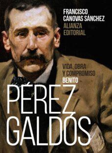 Upgrade6a.es Benito Pérez Galdós: Vida, Obra Y Compromiso Image