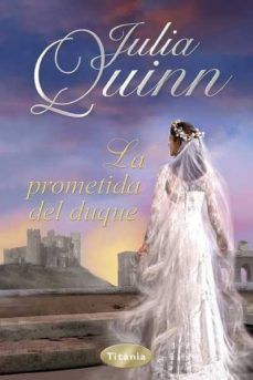 Descargar google libros gratis en pdf (PE) LA PROMETIDA DEL DUQUE (Spanish Edition) de JULIA QUINN MOBI CHM PDF 9788492916238