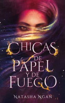 Descarga gratuita de archivos iBook ebooks. CHICAS DE PAPEL Y DE FUEGO de NATASHA NGAN 9788492918638 (Spanish Edition) iBook