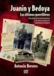 Encuentroelemadrid.es Juanin Y Bedoya: Los Ultimos Guerrilleros (4ª Ed.) Image