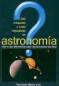 Elmonolitodigital.es 500 Preguntas Y 1000 Respuestas De Astronomía: Todo Lo Que Se Deb Eria Saber De Esta Ciencia Tan Bella Image