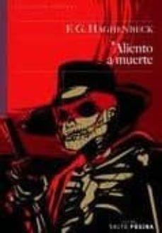 Descargas de audiolibros gratis para iPad ALIENTO A MUERTE de F.G. HAGHENBECK en español