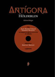 Ebook descargar gratis italiani ANTIGONA (INCLUYE DVD) (ED. BILINGÜE ALEMAN-ESPAÑOL) de FRIEDRICH HOLDERLIN, SOFOCLES