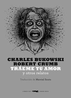 Dominio público descargar libros de audio TRAEME TU AMOR Y OTROS RELATOS 9788494164538 CHM de CHARLES BUKOWSKI