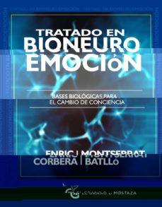 Descargar TRATADO EN BIONEUROEMOCION: BASES BIOLOGICAS PARA EL CAMBIO DE CONCIENCIA gratis pdf - leer online