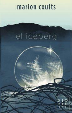 Ebooks gratis para kindle fire EL ICEBERG 9788494783838  (Literatura española) de MARION COUTTS