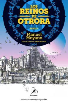 Descarga gratuita de publicaciones de libros. LOS REINOS DE OTRORA (Literatura española) 9788494917738