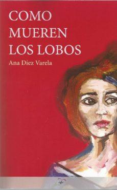 Pdf descarga gratuita de libro COMO MUEREN LOS LOBOS ePub