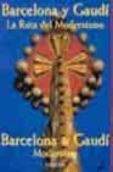 Inmaswan.es Barcelona Y Gaudi: Ruta Del Modernismo = Barcelona &Amp; Gaudi Modern Ism Image