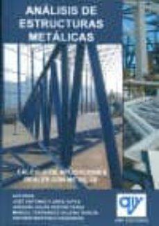Descargar ebook epub gratis ANALISIS DE ESTRUCTURAS METALICAS: CALCULO DE APLICACIONES REALES CON 3D