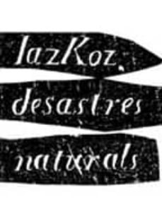 ABIGAIL LAZCOZ: DESASTRES NATURALES (CATALAN-CASTELLANO) - ELOY FERNANDEZ PORTA | Adahalicante.org