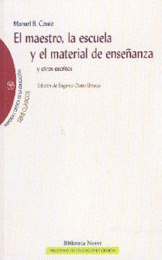 el maestro, la escuela y el material de enseñanza-manuel b. cossio-9788497427838