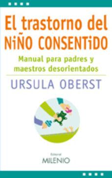 Descargar EL TRASTORNO DEL NIÃ'O CONSENTIDO gratis pdf - leer online