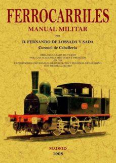 manual militar de ferrocarriles (ed. facsimil)-fernando de lossada y sada-9788497617338