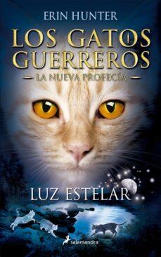 gatos guerreros la nueva profecia iv: luz estelar-erin hunter-9788498387438