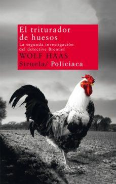 Libros en descarga gratuita. EL TRITURADOR DE HUESOS: LA SEGUNDA INVESTIGACION DEL DETECTIVE B RENNER in Spanish
