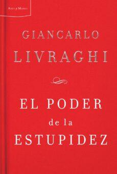 (pe) el poder de la estupidez-giancarlo livraghi-9788498921038