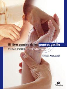 Descarga gratuita de libros electrónicos para móviles EL LIBRO CONCISO DE LOS PUNTOS GATILLO. MANUAL PROFESIONAL Y DE AUTOAYUDA