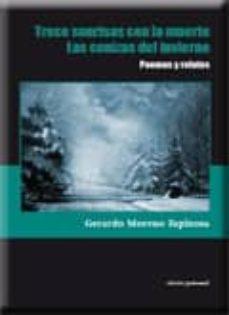 poemas y relatos: trece sonrisas con la muerte; las cenizas del i nvierno-gerardo moreno espinosa-9788499461038