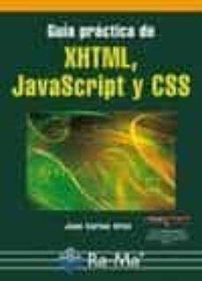 Descargar GUIA PRACTICA DE XHTML, JAVASCRIPT Y CSS gratis pdf - leer online