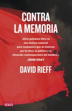 contra la memoria (ebook)-david rieff-9788499921938