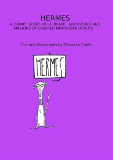 hermes. a short story of a brave grayhound and millions of covered pink-sugar donuts (ebook)-9788822860538