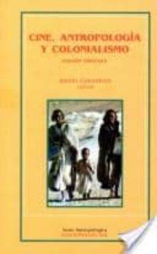 Eldeportedealbacete.es Cine, Antropologia Y Colonialismo (2ª Ed.) Image