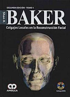 Libros de audio gratis para descargar mp3 BAKER COLGAJOS LOCALES EN LA RECONSTRUCCION FACIAL, 2 VOLS. + DVD MOBI ePub de S. BAKER en español 9789588473338