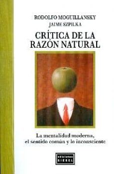 Encuentroelemadrid.es Critica De La Razon Natural. La Mentalidad Moderna, El Sentido Co Mun Y Lo Inconsciente Image